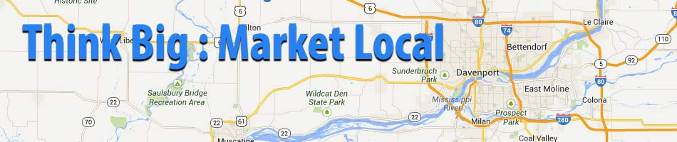 Local Marketing in Eastern Iowa (Quad Cities)